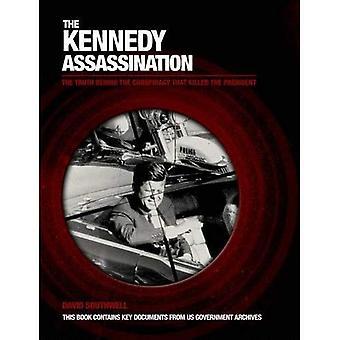Kennedy-Ermordung: Die Wahrheit hinter der Verschwörung, die der Präsident getötet