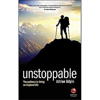 Unstoppable: La voie vers une vie inspirée