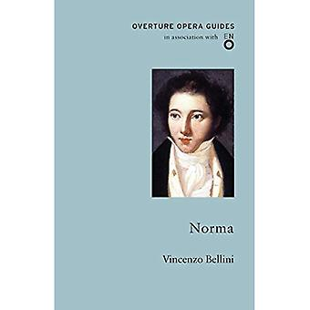 Norma (English National Opera Guide 51) (Overture Opera Guides in Association with the English National Opera...