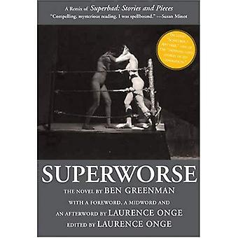 Superworse - The Novel : A Remix of Superbad: Stories and Pieces