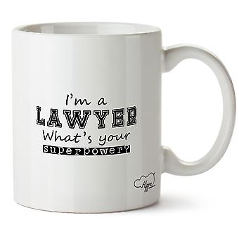 Hippowarehouse I'm A Lawyer What's  Your Superpower? Printed Mug Cup Ceramic 10oz