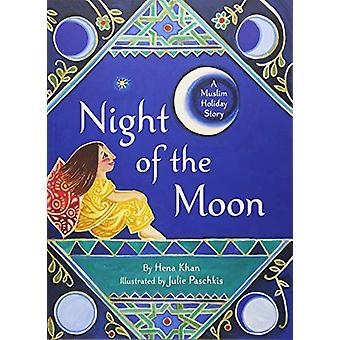 Noche de la Luna - una historia de la fiesta musulmana de Hena Khan - 978145216896