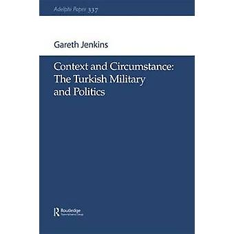 السياق والظروف العسكرية التركية والسياسة حسب جاريث جنكينز &