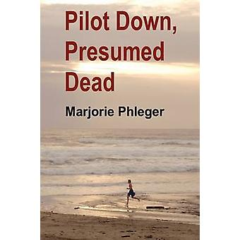Pilot Down Presumed Dead  Special Illustrated Edition in Hardcover by Phleger & Marjorie