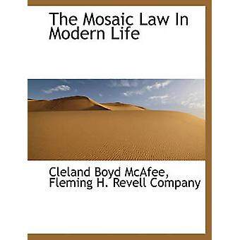 The Mosaic Law In Modern Life by Fleming H. Revell Company