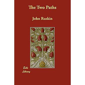 Las dos vías por Ruskin y John