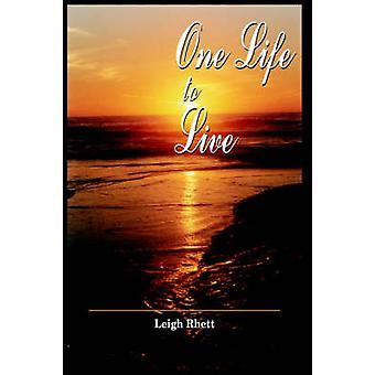 One Life to Live von Rhett & Leigh