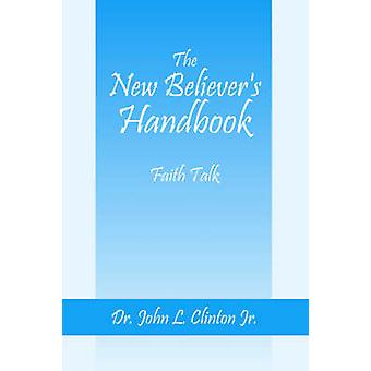 The New Believers Handbook by Clinton & Dr. John L.