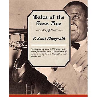 Tales of the Jazz Age by Fitzgerald & F. Scott