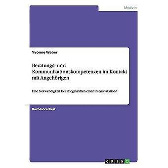 Beratungs Und Kommunikationskompetenzen Im Kontakt Mit Angehorigen by Weber & Yvonne