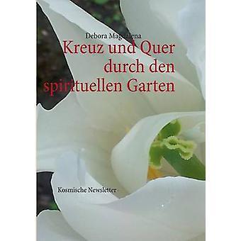 Kreuz und quer durch den spirituellen GartenKosmische Newsletter by Magdalena & Debora