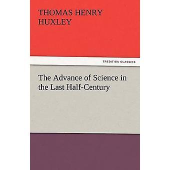 Der Fortschritt der Wissenschaft in den letzten weitergearbeitet von Huxley & Thomas Henry