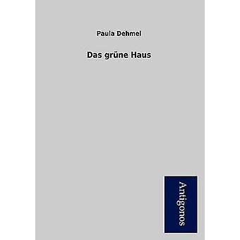 Das Gr Ne Haus by Dehmel & Paula
