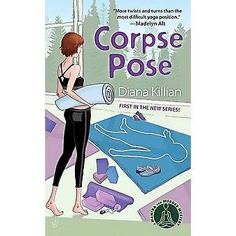 Corpse Pose by Diana Killian - 9780425220900 Book
