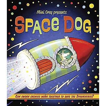 Space Dog by Mini Grey - 9780553510584 Book