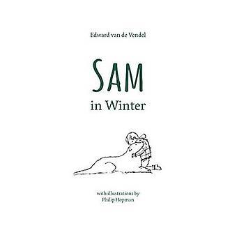 Sam in Winter by Edward van de Vendel - Philip Hopman - 9780802854872