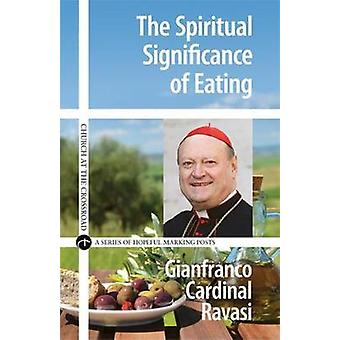 The Spiritual Significance of Eating - A Biblical Reflection by Gianfr