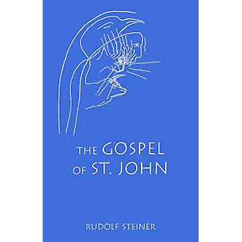 The Gospel of St.John (New edition) by Rudolf Steiner - M.B. Monges -