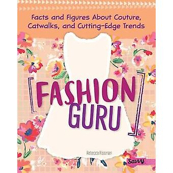 Fashion Guru - Facts and Figures about Couture - Catwalks - and Cuttin
