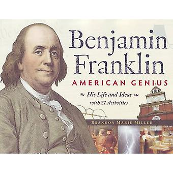 Benjamin Franklin - American Genius - His Life and Ideas - with 21 Act