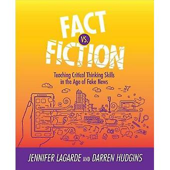 Fact vs. Fiction - Teaching Critical Thinking Skills in the Age of Fak
