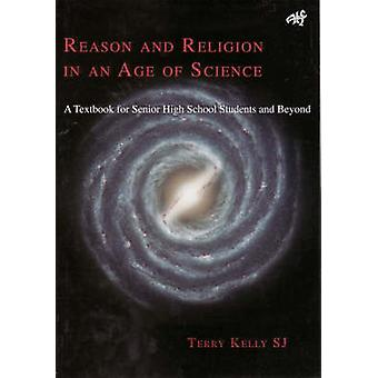 Reason and Religion in an Age of Science - A Textbook for Senior High