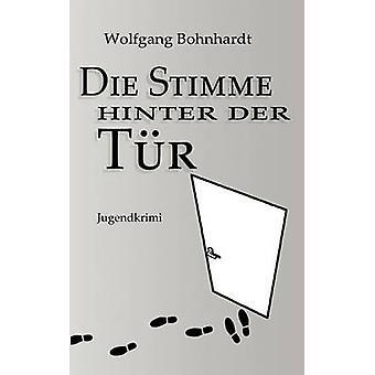 Die Stimme Hinter Der Tr by Wolfgang Bohnhardt - 9783837044621 Book