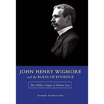 John Henry Wigmore och bestämmelser om bevisning - dolda ursprunget till M