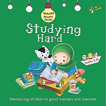 Studying Hard: Good Manners� and Character (Akhlaaq Building Series)
