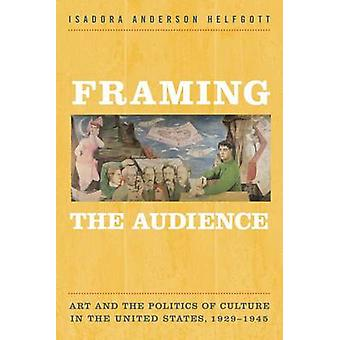 Framing the Audience - Art and the Politics of Culture in the United S