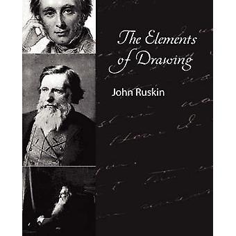 The Elements of Drawing  John Ruskin by John Ruskin & Ruskin