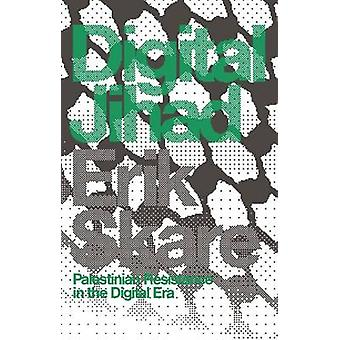 Digital Jihad by Erik Skare