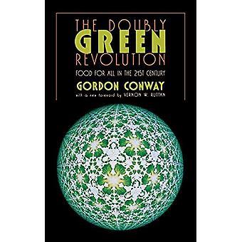 Den dobbelt grønne revolusjonen: mat for alle i det tjueførste århundre (ComStock bøker)
