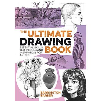 Ultimate Drawing Book by Barrington Barber