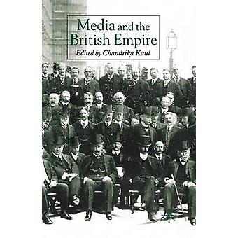 Media and the British Empire by Kaul & C.