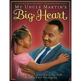 My Uncle Martin's Big Heart by Angela Farris Watkins - Eric Velasquez