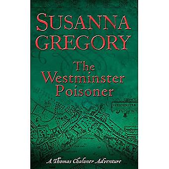 The Westminster Poisoner: A Thomas Chaloner Adventure in Restoration London (Thomas Chaloner Mysteries)