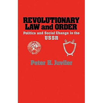 Revolutionary Law and Order by Juviler & Peter H.