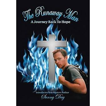 The Runaway Man A Journey Back to Hope by Day & Sunny