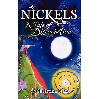 Nickels A Tale of Dissociation by Stark & Christine