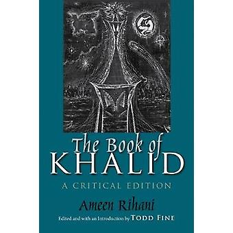Book of Khalid A Critical Edition by Rihani & Ameen Fares