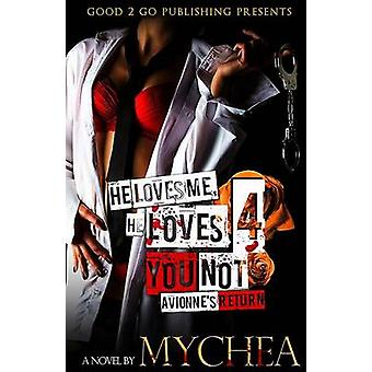 He Loves Me He Loves You Not PT 4 by Mychea