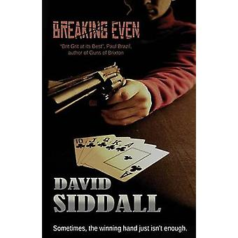 Breaking Even by Siddall & David
