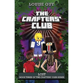 Lost Book Three of The Crafters Club Series by Guy & Louise