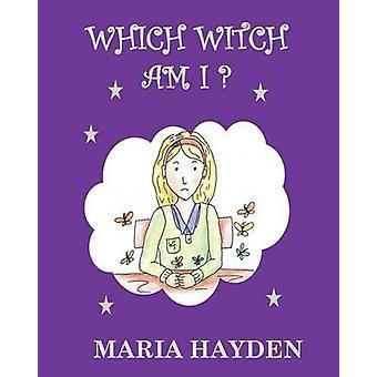 Which Witch Am I by Hayden & Maria B