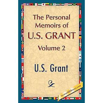 The Personal Memoirs of U.S. Grant Vol. 2 by Grant & U. S.