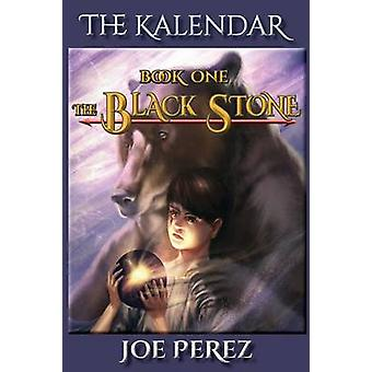 The Kalendar Book One The Black Stone by Perez & Joe
