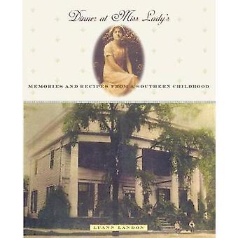 Middag på Miss Ladys Memories og opskrifter fra en sydlig barndom af Landon & Luann