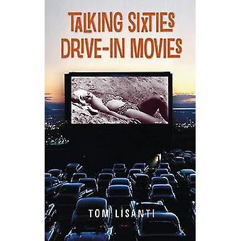 Talking Sixties DriveIn Movies hardback by Lisanti & Tom