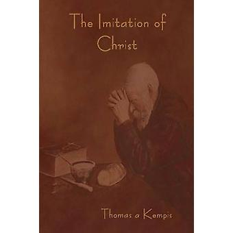 The Imitation of Christ by Kempis & Thomas a